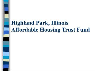 Highland Park, Illinois Affordable Housing Trust Fund