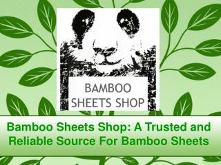 Bamboo Sheets Shop - A Trusted and Reliable Source For Bambo