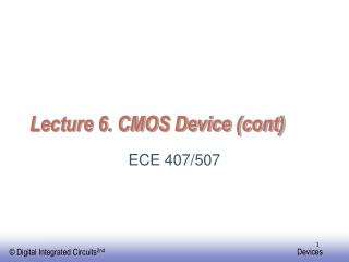 Lecture 6. CMOS Device (cont)