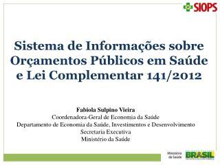 Sistema de Informações sobre Orçamentos Públicos em Saúde e Lei Complementar 141/2012