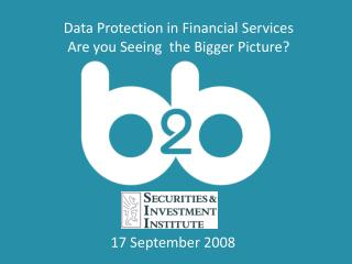 Data Protection in Financial Services Are you Seeing  the Bigger Picture?