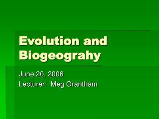 Evolution and Biogeograhy