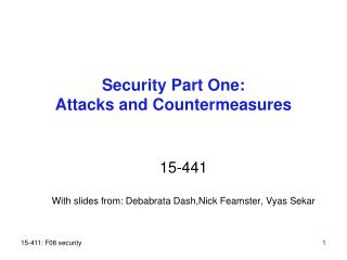Security Part One: Attacks and Countermeasures