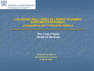 L'ALGERIA NELL'AREA DI LIBERO SCAMBIO EUROMEDITERRANEA prospettive per l'industria italiana