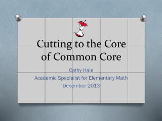 Cutting to the Core of Common Core