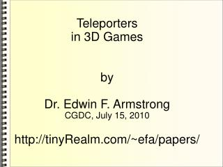 Teleporters  in 3D Games by  Dr. Edwin F. Armstrong CGDC, July 15, 2010