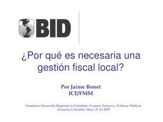 ¿Por qué es necesaria una gestión fiscal local?
