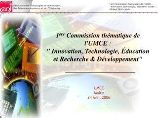 1 ère  Commission thématique de  l'UMCE :