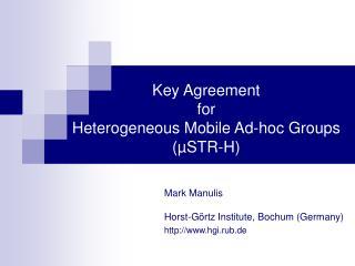 Key Agreement  for  Heterogeneous Mobile Ad-hoc Groups (µSTR-H)