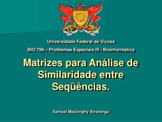 Matrizes para An�lise de Similaridade entre Seq��ncias.