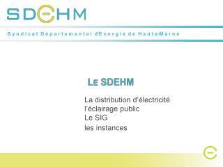 Le SDEHM