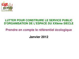 LUTTER POUR CONSTRUIRE LE SERVICE PUBLIC D'ORGANISATION DE L'ESPACE DU XXI�me SIECLE