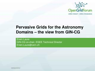 Pervasive Grids for the Astronomy Domains – the view from GIN-CG