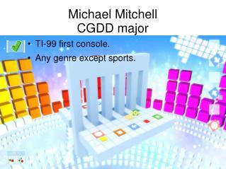 Michael Mitchell CGDD major