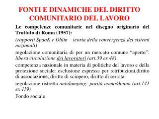 FONTI E DINAMICHE DEL DIRITTO COMUNITARIO DEL LAVORO