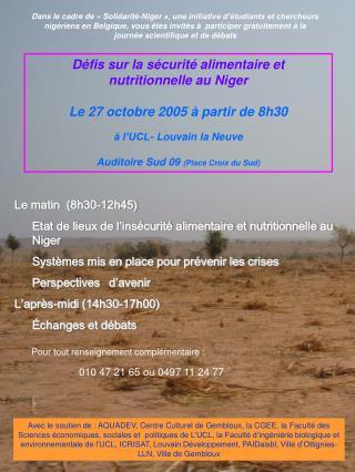 Défis sur la sécurité alimentaire et nutritionnelle au Niger Le 27 octobre 2005 à partir de 8h30