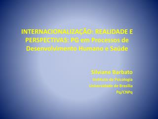 INTERNACIONALIZAÇÃO: REALIDADE E PERSPECTIVAS: PG em Processos de Desenvolvimento Humano e Saúde