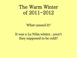 The Warm Winter of 2011-2012