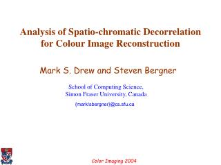 Analysis of Spatio-chromatic Decorrelation for Colour Image Reconstruction