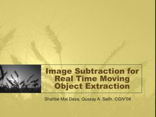 Image Subtraction for Real Time Moving Object Extraction
