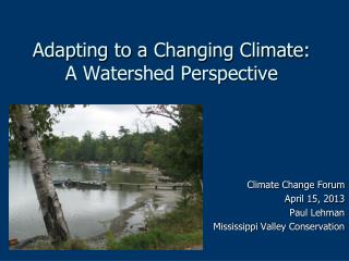Adapting to a Changing Climate: A Watershed Perspective
