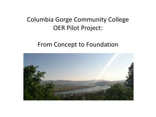 Columbia Gorge Community College OER Pilot Project: From Concept to Foundation