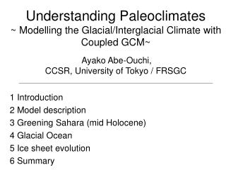 1 Introduction 2 Model description 3 Greening Sahara (mid Holocene) 4 Glacial Ocean