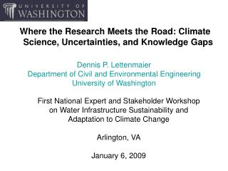 Where the Research Meets the Road: Climate Science, Uncertainties, and Knowledge Gaps