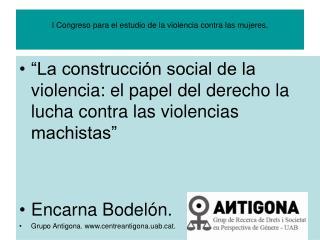 I Congreso para el estudio de la violencia contra las mujeres.