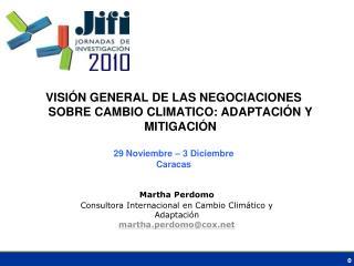 VISIÓN GENERAL DE LAS NEGOCIACIONES SOBRE CAMBIO CLIMATICO: ADAPTACIÓN Y MITIGACIÓN