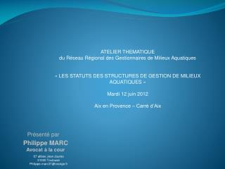 Philippe MARC Avocat à la cour