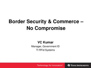 Border Security & Commerce –  No Compromise