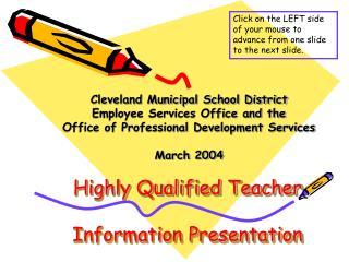 Highly Qualified Teacher  Information Presentation