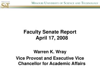 Faculty Senate Report April 17, 2008 Warren K. Wray