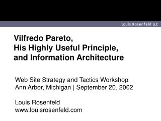 Vilfredo Pareto,  His Highly Useful Principle,  and Information Architecture