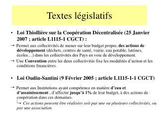 Loi Thiollière sur la Coopération Décentralisée (25 Janvier 2007 ; article L1115-1 CGCT) :