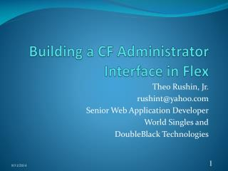 Building a CF Administrator Interface in Flex