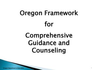 Oregon Framework  for Comprehensive Guidance and Counseling