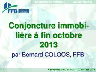Conjoncture  immobi-lière  à fin octobre 2013