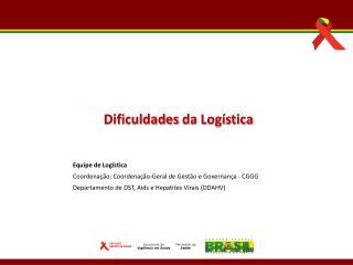 Equipe  de Log�stica Coordena��o :  Coordena��o-Geral  de  Gest�o  e  Governan�a  - CGGG