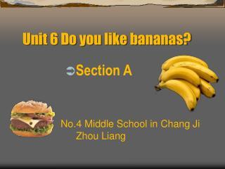Unit 6 Do you like bananas?