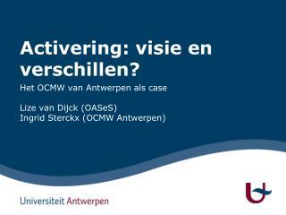 Activering: visie en verschillen?