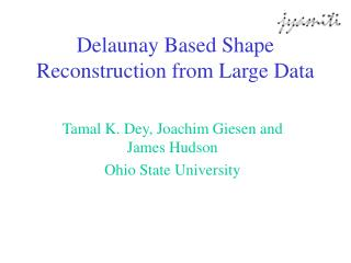 Delaunay Based Shape Reconstruction from Large Data