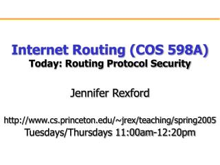 Internet Routing COS 598A Today: Routing Protocol Security