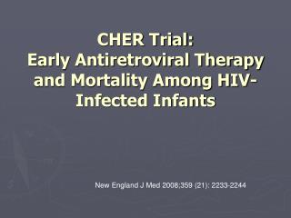 CHER Trial:  Early Antiretroviral Therapy and Mortality Among HIV-Infected Infants