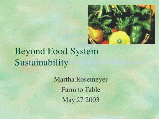 Beyond Food System Sustainability