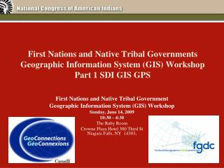 First Nations and Native Tribal Government  Geographic Information System (GIS) Workshop