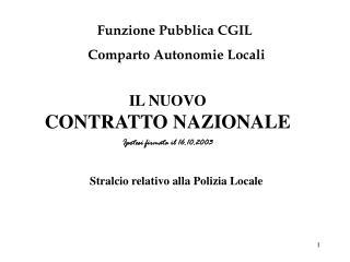 IL NUOVO  CONTRATTO NAZIONALE Ipotesi firmata il 16.10.2003