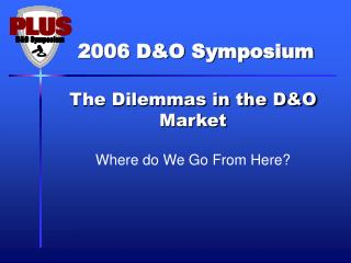 The Dilemmas in the D&O Market