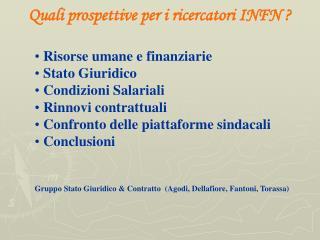 Quali prospettive per i ricercatori INFN ?